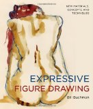 Expressive Figure Drawing New Materials, Concepts and Techniques