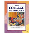 Creative Collage Techniques by Nita Leland & Virginia L Williams