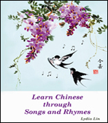 Learn Chinese through Songs and Rhymes with Lydia Lin