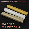Pre-mounted Sized Silk Rolls(gold, white, silver)
